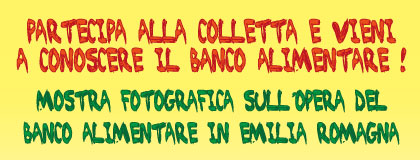 Mostra fotografica sull'opera del Banco Alimentare in Emilia Romagna